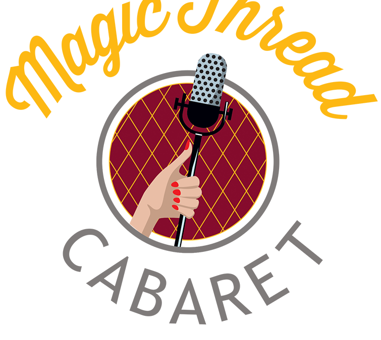 Magic Thread Cabaret Announces 2019 Season