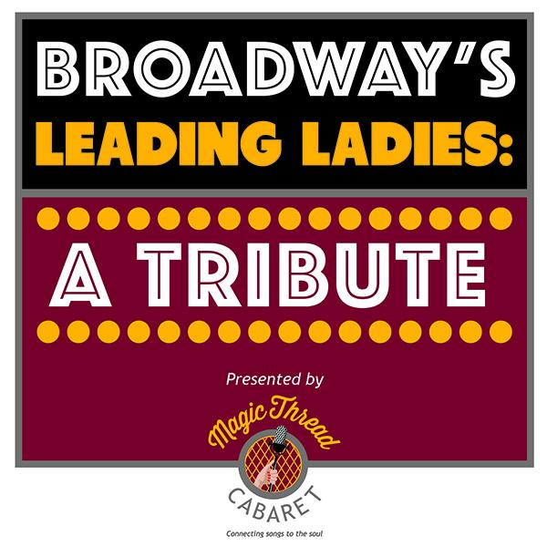 """Broadway's Leading Ladies: A Tribute"""